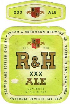 Labels R&H Ale Rubsam & Horrmann Brewing Co. (post-Prohibition) Stapleton New York United States of America