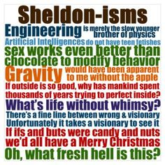 Sheldon-isms ~ The Big Bang Theory