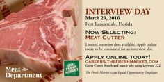 The Fresh Market has Meat Cutter Jobs in  Fort Lauderdale, FL.  Hiring Now Interview Day Tuesday, March 29, 2016 in Fort Lauderdale, FL  http://grocerystorejobmarket.com