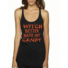 Witch Better Have My Candy Tank Top Racerback Halloween Shirt Happy... ($13) ❤ liked on Polyvore featuring tops, grey, tanks, women's clothing, grey shirt, fluorescent shirts, racerback shirts, racer back tank top et racerback tank