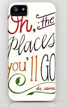 Oh the Places You'll Go mobile phone case - A lovely interpretation.