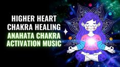 Anahata Chakra Activation Music | Regenerate Aura of The Heart Chakra | ... Chakra Healing Music, Anahata Chakra, Music Heals, Activities, Character