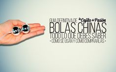 Guía definitiva bolas chinas. Todo lo que debes saber sobre las bolas chinas. Cómo se usan y cómo comprarlas
