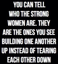 Build each-other up Men or Women.