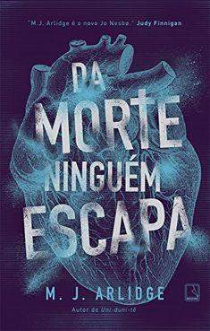 Da Morte Ninguém Escapa - Cheiro de Livro Ya Books, I Love Books, Good Books, Books To Read, Forever Book, Beautiful Book Covers, World Of Books, Literary Quotes, Nova