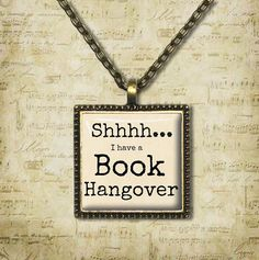 Shhh...I Have a Book Hangover  Quote by ShakespearesSisters