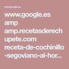 www.google.es amp amp.recetasderechupete.com receta-de-cochinillo-segoviano-al-horno 2621