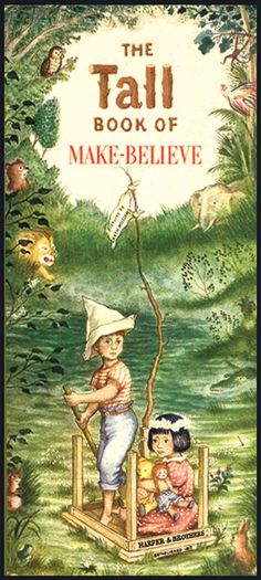 The Tall Book of Make-Believe, Garth Williams. I loved this book and all the illustrations. I still have it.