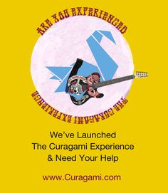 Are You Experienced? We've launched The Curagami Experience  Need Your Help.