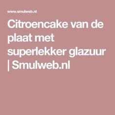 Citroencake van de plaat met superlekker glazuur | Smulweb.nl