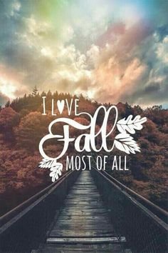I love Fall most of all …