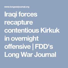 Iraqi forces recapture contentious Kirkuk in overnight offensive | FDD's Long War Journal