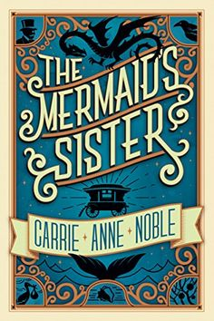 Amazon.com: The Mermaid's Sister eBook: Carrie Anne Noble: Kindle Store  Delightful fairy tale