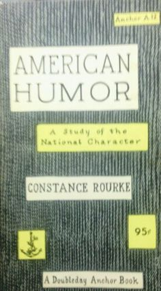 American Humor by Constance Rourke,http://www.amazon.com/dp/B007UIAF6O/ref=cm_sw_r_pi_dp_q2.htb0BEJ637BZ7