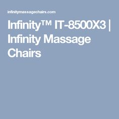 Infinity™ IT-8500X3 | Infinity Massage Chairs