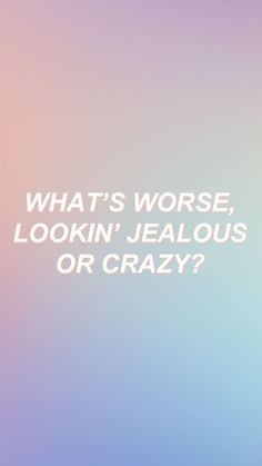 Doesn't say bad crazy. So Crazy is cool because at least you're cool. Jealousy is a deep insecurity. Beyonce Hold Up, Beyonce Quotes, Grunge Quotes, Good Notes, Song Quotes, Some Words, Music Lyrics, Wallpaper Quotes, Positive Quotes