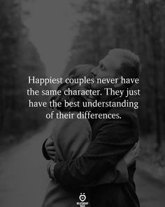 Happiest couples never have the same character. They just have the best understanding of their differences. Wisdom Quotes, True Quotes, Words Quotes, Quotes To Live By, Sayings, Couple Quotes, Sassy Quotes, Quotes Quotes, Qoutes