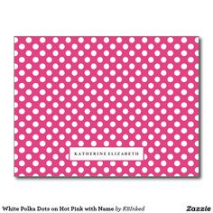 White Polka Dots on Hot Pink with Name - Personalized Note Card - Stationery - http://www.zazzle.com/k8inked*