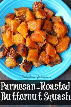 Another pinner said: Out of The World!!!! Naturally Gluten - Free . Parmesan – Roasted Butternut Squash Recipe