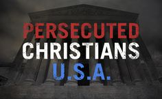 Christians are being targeted for standing for their beliefs