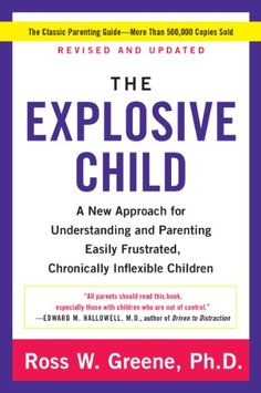 The null of the The Explosive Child: A New Approach for Understanding and Parenting Easily Frustrated, Chronically Inflexible Children by Ross W Greene PhD Oppositional Defiance, Oppositional Defiant Disorder, Parenting Books, Parenting Advice, Kids And Parenting, Defiance Disorder, Single Party, Difficult Children, Helping Children