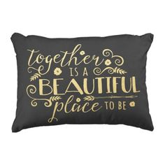 Collectively is a Lovely Place to Be / Gold Pillow. ** See more at the photo