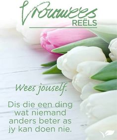 Wees jouself Favorite Quotes, Best Quotes, Nice Quotes, Afrikaans Quotes, Morning Greeting, Woman Quotes, Strong Women, Qoutes, Words
