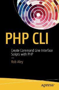 PHP CLI: Rob Aley - IT eBooks - pdf