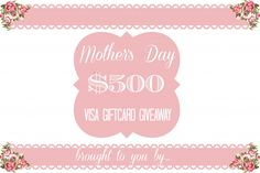 HUGE $500 Mothers Day Giveaway!! Haaaayyy!! Come enter!!