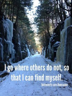 I go where others do not, so that I can find myself. #INTJ