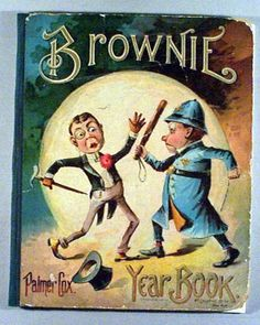Palmer Cox.... Brownie children,s books  LOVE the art