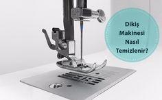 Dikiş Makinesi Temizliği - Dikiş Makinesi Nasıl Temizlenir? Periyodik bakım ve temizlik, makinenizin daha iyi çalışmasına yardımcı olmakla kalmaz...