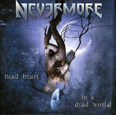 Nevermore - Dead Heart In A Dead World