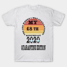 Shop my birthday quarantine the one where i was quarantined 2020 quarantine edition my birthday quarantine the one whe t-shirts designed by design star as well as other my birthday quarantine the one whe merchandise at TeePublic. Hipster Shirts, Cute Shirts, Make Your Own Shirt, Crew Neck Sweatshirt, T Shirt, Baseball T, Kids Outfits, Graphic Tees, Shirt Designs