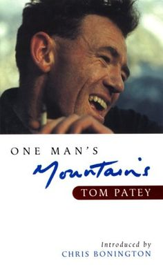 Tom Patey: One Man's Mountains - Essays and Verses