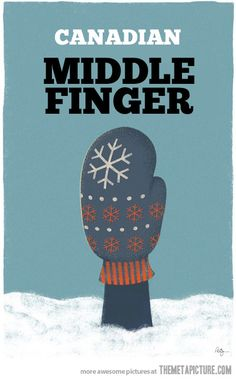"""""""Minnesota Middle Finger,"""" Minnesota Nice poster series by Phil Jones. definitely how I feel in and about January! Canadian Things, I Am Canadian, Canadian Humour, Canadian Memes, Canadian History, Phil Jones, Minneapolis, So Love, Meanwhile In Canada"""