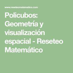 Policubos: Geometría y visualización espacial - Reseteo Matemático