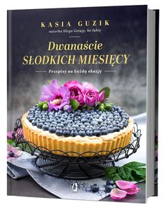 Dwańaście słodkich miesięcy - książka z przepisami Kasi Guzik Smitten Kitchen, Naan, Yule, Cheesecakes, Acai Bowl, Cookie Recipes, Bourbon, Sushi, Cookies