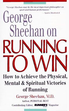 George Sheehan on Running to Win: How to Achieve the Physical, Mental and Spiritual Victories of Running by George Sheehan,http://www.amazon.com/dp/0875962173/ref=cm_sw_r_pi_dp_AAYttb0V6775VCE5