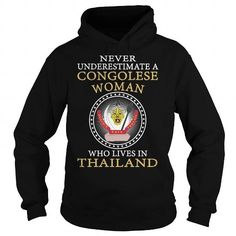 I Love Never Underestimate a Congolese Woman Who Lives in Thailand T shirt