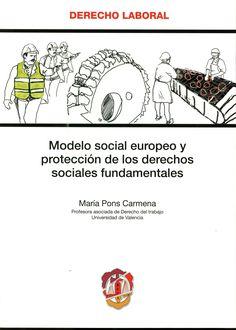Modelo social europeo y protección de los derechos sociales fundamentales / María Pons Carmena