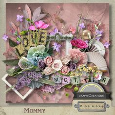 Mommy by Graphic Creations https://www.e-scapeandscrap.net/boutique/index.php?main_page=index&cPath=113_298