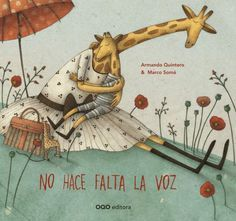 No hace falta la voz / Do not need the voice (Spanish Edition) Illustrations by artist and children's illustrator Marco Somá.