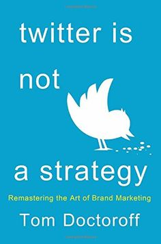 Twitter is Not a Strategy von Tom Doctoroff http://www.amazon.de/dp/1137279303/ref=cm_sw_r_pi_dp_4kSCvb16MNZW2