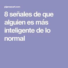 8 señales de que alguien es más inteligente de lo normal