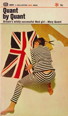 Mary Quant made the mini skirt the look of the British Invasion