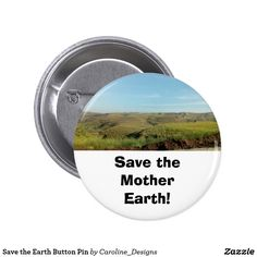 Save the Earth Button Pin How To Make Buttons, Mother Earth, Agriculture, Organic, Store, Larger, Shop