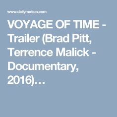 VOYAGE OF TIME - Trailer (Brad Pitt, Terrence Malick - Documentary, 2016)…