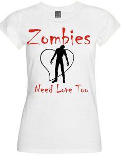 Zombies Need Love Too  TShirt by TShirtPressFL on Etsy, $14.00