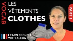 Clothes Vocabulary in French Part 1 (basic French vocabulary from Learn ...